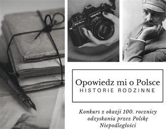 """Konkurs """"Opowiedz mi o Polsce - Historie rodzinne"""""""