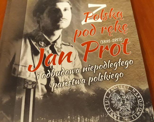Фрагмент обложки книги «С Польшей под руку. Ян Прот (1891-1957) и восстановление независимого польского государства».