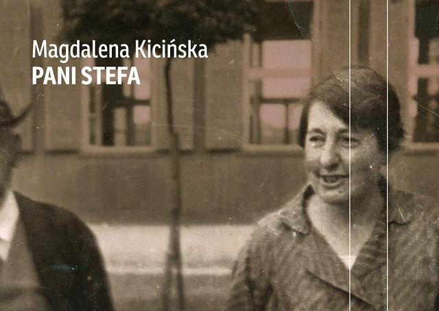 """""""Pani Stefa"""" Magdaleny Kicińskiej"""