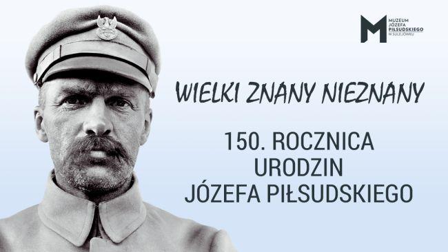 """Плакат кампании """"Великий известный неизвестный"""" Музея Юзефа Пилсудского в Сулеювеке."""