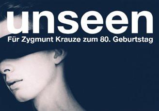UNSEEN. Konzert zum 80. Geburtstag von Zygmunt Krauze