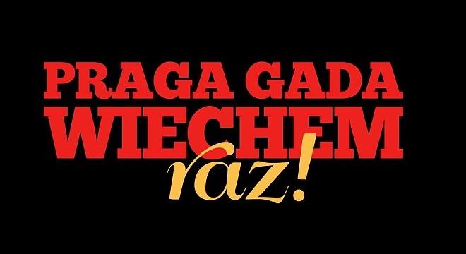 """Praga Gada Wiechem raz!"""