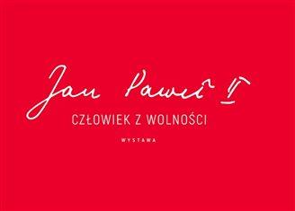 Jan Paweł II – człowiek z wolności